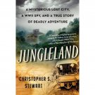 Jungleland : A True Story of Adventure by Christopher S. Stewart - Hardcover