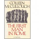 The First Man in Rome : A Novel in Hardcover by Colleen McCullough