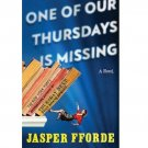 One of Our Thursdays is Missing by Jasper Fforde - Hardcover AUTOGRAPHED
