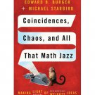 Coincidences, Chaos, and All That Math Jazz by Edward Burger - Hardcover