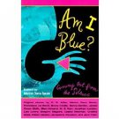 Am I Blue? : Coming Out from the Silence by Marion Dane Bauer, ed. - Paperback