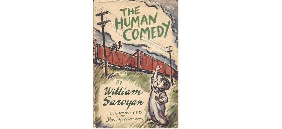 an analysis of homer in the human comedy by william saroyan This novel, set in a small american town during world war ii, is a coming of age story anchored by the experiences of homer macauley, a teenage telegraph messenger who discovers truths about human experience in general and about himself in particular while delivering telegrams, many of which report on the deaths of.