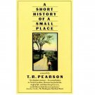A Short History of a Small Place by T.R. Pearson - Paperback USED Classics