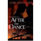 After the Dance by Lori Johnson - Paperback