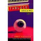 Tabloid Dreams : Stories by Robert Olen Butler - Paperback Fiction