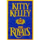 The Royals by Kitty Kelley - Hardcover Biography