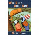 Who Stole Uncle Sam? by Martha Freeman - Hardcover Fiction