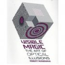 Visible Magic : The Art of Optical Illusions by Robert Ausbourne - Paperback