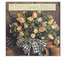 30 Fresh Flower Displays - Hardcover Photo Book & DIY Manual