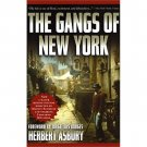 The Gangs of New York by Herbert Asbury - Paperback USED Like New