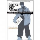 Gotta Get Signed : Becoming a Hip-Hop Producer by Sahpreem A. King SIGNED