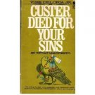 Custer Died for Your Sins : An Indian Manifesto by Vine Deloria, Jr. - Paperback USED