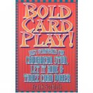 Bold Card Play : Best Strategies for Casino Games by Frank Scoblete - Paperback