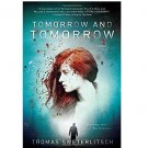 Tomorrow and Tomorrow : A Novel in Trade Paperback by Thomas Sweterlitsch