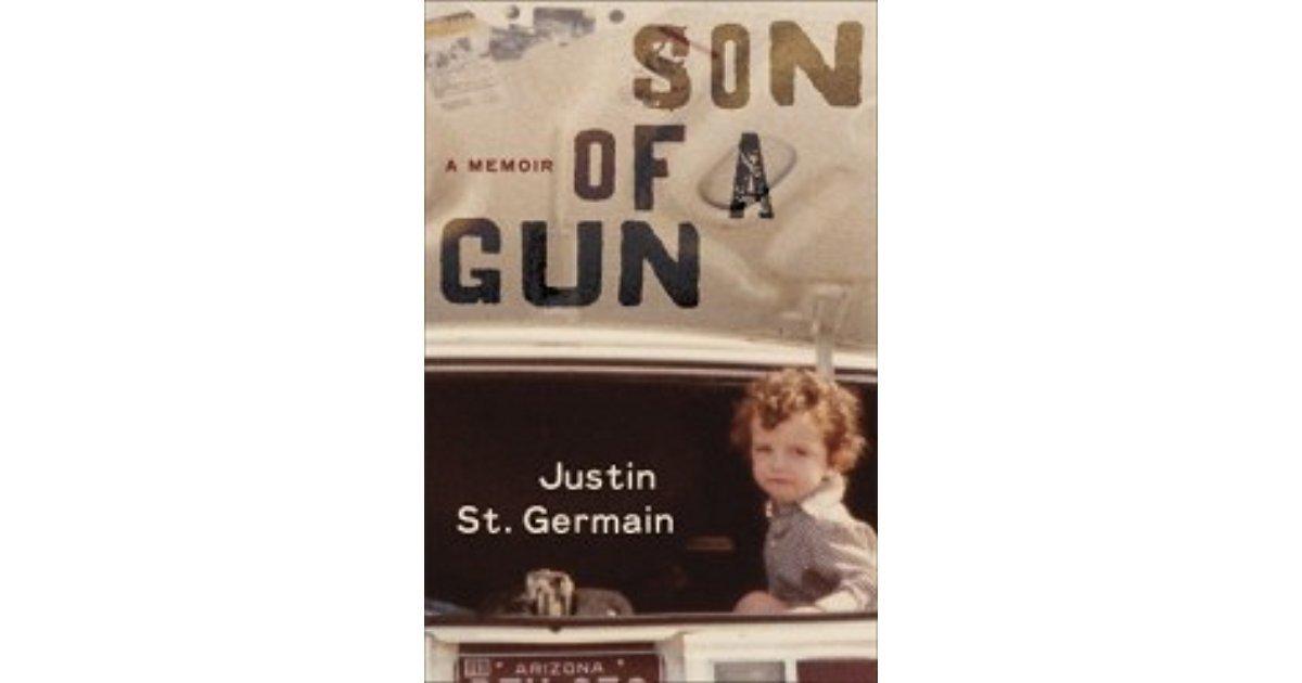 Son of a Gun : A Memoir by Justin St. Germain - Hardcover FIRST EDITION