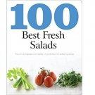 100 Best Fresh Salads : Including 100 Revitalizing Recipes - Paperback