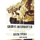 Groove Interrupted by Keith Spera - Hardcover Katrina/New Orleans Memoir