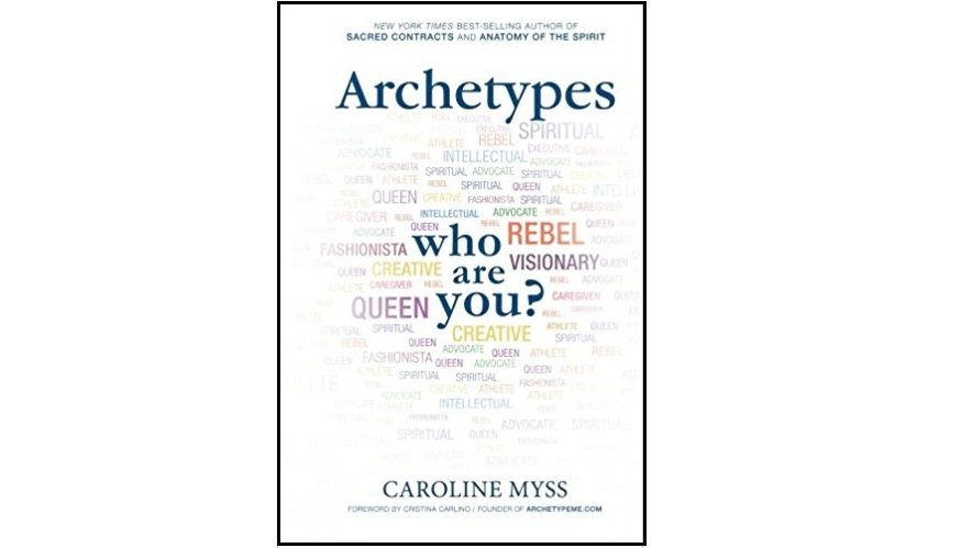 Archetypes: A Beginner�s Guide to Your Inner-net by Caroline Myss - Paperback