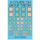 A Course on Group Theory Revised Edition by John S. Rose - Paperback Dover