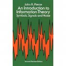 An Introduction to Information Theory by John R. Pierce - Paperback Dover Math