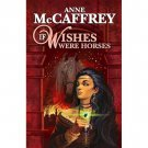 If Wishes Were Horses by Anne McCaffrey - Paperback (Wildside Press)
