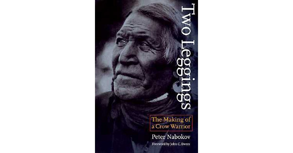 Two Leggings : The Making of a Crow Warrior by Peter Nabokov - Paperback USED