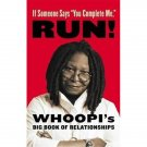"If Someone Says ""You Complete Me,"" RUN! : Whoopi's Big Book of Relationships"