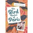 The Bird Market of Paris : A Memoir by Nikki Moustaki - Hardcover