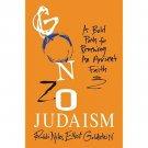 Gonzo Judaism by Rabbi Niles Elliot Goldstein - Hardcover
