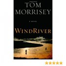 Wind River : A Novel by Tom Morrisey - Paperback USED