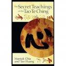 The Secret Teachings of the Tao Te Ching by Mantak Chia & Tao Huang -Paperback