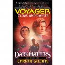 Cloak and Dagger (Star Trek Voyager, Book 19) by Christie Golden - Paperback