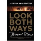 Look Both Ways : Bisexual Politics by Jennifer Baumgardner - Hardcover