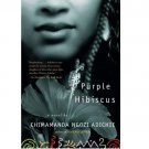 Purple Hibiscus : A Novel by Chimamanda Ngozi Adichie - Paperback