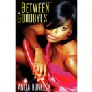 Between Goodbyes by Anita Bunkley - Paperback