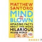 Mind = Blown : Amazing Facts by Matthew Santoro - Paperback