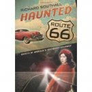 Haunted Route 66 : Ghosts of America's Legendary Highway by Richard Southall