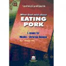 What God Said About Eating Pork - Issues for Muslim / Christian Dialogue