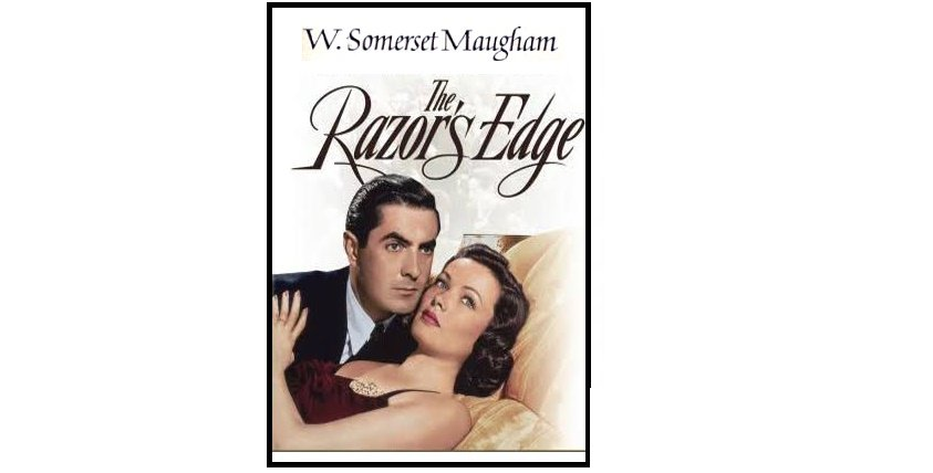 disillusionment of the american dream in the razors edge (w. sommerset maugham) essay From the '46 film version of the razor's edgeleft to right:-w s maugham, gray maturin,-isabel bradley,-larry darrel if you have ever wanted to compare larry darrell with elliott templeton, or sophie macdonald with isabel bradley, or any one else that shows up in w somerset maugham's the razor's edge, this is the site to do so.