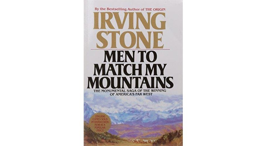 Men to Match My Mountains by Irving Stone - Paperback Classics