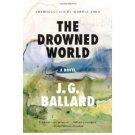 The Drowned World : A Novel by J. G. Ballard - Paperback Fiction