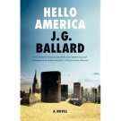 Hello America by J.G. Ballard - Paperback Fiction