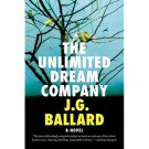 The Unlimited Dream Company : A Novel by J. G. Ballard - Paperback Fiction