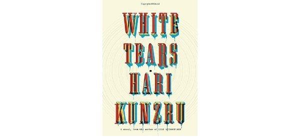 White Tears : A Novel by Hari Kunzru - Hardcover Fiction