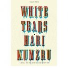 White Tears : A Novel by Hari Kunzru - Hardcover Fiction