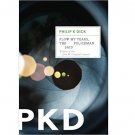 Flow My Tears, the Policeman Said by Philip K. Dick - Paperback