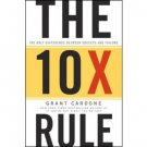 The 10X Rule by Grant Cardone - Hardcover Business Leadership