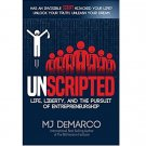 UNSCRIPTED : Life, Liberty, and the Pursuit of Entrepreneurship by MJ DeMarco