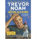 Born a Crime : Stories from a South African Childhood by Trevor Noah - Hardcover