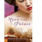 The Moon in the Palace : A Novel of Empress Wu by Weina Dai Randel - Paperback